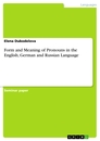 Titel: Form and Meaning of Pronouns in the English, German and Russian Language
