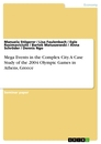 Titel: Mega Events in the Complex City. A Case Study of the 2004 Olympic Games in Athens, Greece