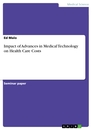 Titel: Impact of Advances in Medical Technology on Health Care Costs