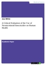 Titel: A Critical Evaluation of the Use of Neonicotinoid Insecticides on Human Health
