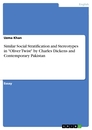 """Titel: Similar Social Stratification and Stereotypes in """"Oliver Twist"""" by Charles Dickens and Contemporary Pakistan"""