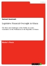 Titel: Legislative Financial Oversight in Ghana