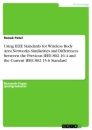 Titel: Using IEEE Standards for Wireless Body Area Networks. Similarities and Differences between the Previous IEEE 802.16.4 and the Current IEEE 802.15.6 Standard