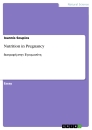 Titel: Nutrition in Pregnancy