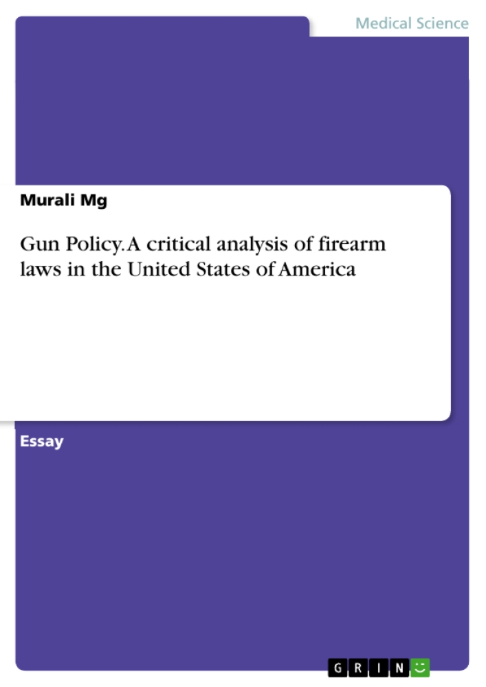 Titel: Gun Policy. A critical analysis of firearm laws in the United States of America