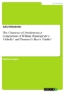 """Titel: The Character of Desdemona. A Comparison of William Shakespeare's """"Othello"""" and Thomas D. Rice's """"Otello"""""""