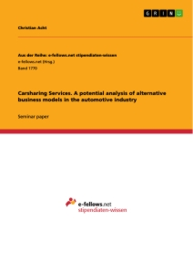 Titel: Carsharing Services. A potential analysis of alternative business models in the automotive industry