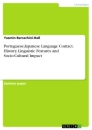Titel: Portuguese-Japanese Language Contact. History, Linguistic Features and Socio-Cultural Impact