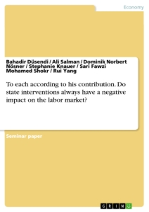 Titel: To each according to his contribution. Do state interventions always have a negative impact on the labor market?