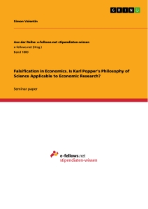 Titel: Falsification in Economics. Is Karl Popper's Philosophy of Science Applicable to Economic Research?