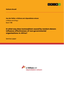 Titel: In what way does isomorphism caused by western donors influence effectiveness of non-governmental organizations in Africa?