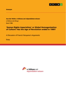 Titel: 'Human Rights Imperialism' or Global Homogenization of Culture? Has the Age of Revolution ended in 1989?