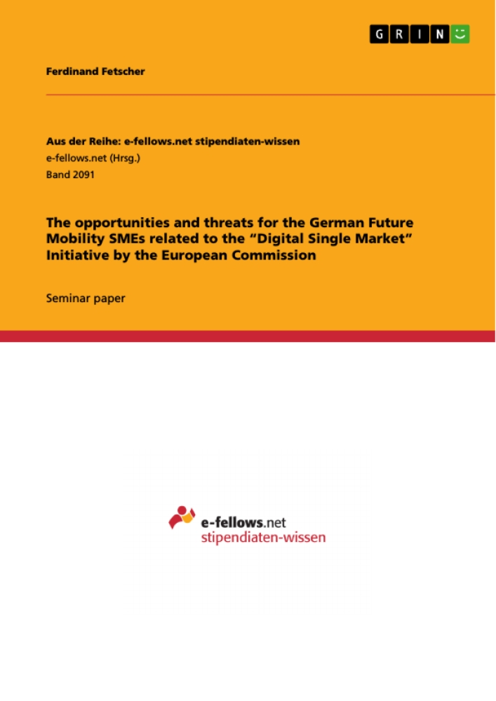 """Titel: The opportunities and threats for the German Future Mobility SMEs related to the """"Digital Single Market"""" Initiative by the European Commission"""