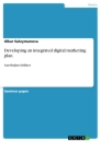 Titel: Developing an integrated digital marketing plan