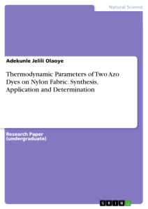 Titel: Thermodynamic Parameters of Two Azo Dyes on Nylon Fabric. Synthesis, Application and Determination
