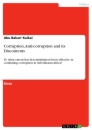 Titel: Corruption, Anti-corruption and its Discontents
