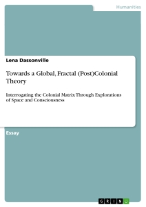 Titel: Towards a Global, Fractal (Post)Colonial Theory