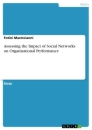 Titel: Assessing the Impact of Social Networks on Organisational Performance
