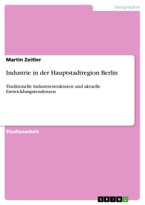 Titel: Industrie in der Hauptstadtregion Berlin