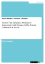 Titel: Factors That Influence Proficiency Improvement Of Artisans In The Formal Construction Sector