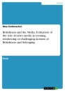 Titel: Britishness and the Media. Evaluation of the role of news media in creating, reinforcing or challenging notions of Britishness and belonging