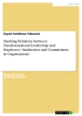 Titel: Studying Relations between Transformational Leadership and Employees' Satisfaction and Commitment in Organizations