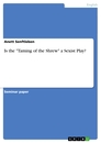 """Titel: Is the """"Taming of the Shrew"""" a Sexist Play?"""