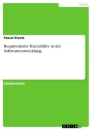 Titel: Requirements Traceability in der Softwareentwicklung