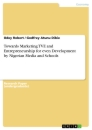 Titel: Towards Marketing TVE and Entrepreneurship for even Development by Nigerian Media and Schools