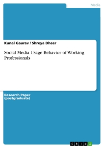 Titel: Social Media Usage Behavior of Working Professionals