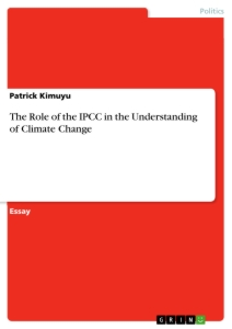 Titel: The Role of the IPCC in the Understanding of Climate Change
