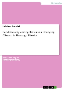 Titel: Food Security among Batwa in a Changing Climate in Kanungu District