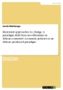 Titel: Ideational approaches to change. A paradigm shift from neo-liberalism in African countries' economic policies to an African produced paradigm