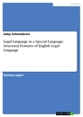Titel: Legal Language as a Special Language: Structural Features of English Legal Language