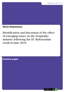 Titel: Identification and discussion of the effect of emerging issues on the hospitality industry following the EU Referendum result in June 2016