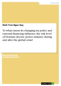 Titel: To what extent do changing tax policy and external financing influence the risk level of Vietnam electric power industry during and after the global crisis?