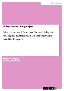 Titel: Effectiveness of Contrast Limited Adaptive Histogram Equalization on Multispectral Satellite Imagery