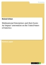 Titel: Multinational Enterprises and their hosts: An 'impact' assessment on the United States of America