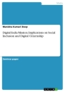 Titel: Digital India Mission. Implications on Social Inclusion and Digital Citizenship
