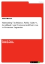 Titel: Maintaining The Balance. Public Safety vs. Social Justice and Environmental Protection vs. Economic Expansion