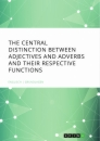 Titel: The central Distinction between Adjectives and Adverbs and their respective Functions