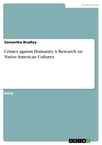 Titel: Crimes against Humanity. A Research on Native American Cultures