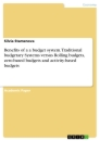 Titel: Benefits of a a budget system. Traditional budgetary Systems versus Rolling budgets, zero-based budgets and activity-based budgets