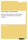 Titel: Mexico. Political System, Society, History, Economy and Obstacles to Economic Growth