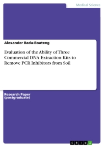 Titel: Evaluation of the Ability of Three Commercial DNA Extraction Kits to Remove PCR Inhibitors from Soil