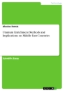 Titel: Uranium Enrichment Methods and Implications on Middle East Countries