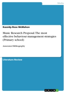 Titel: Music Research Proposal. The most effective behaviour management strategies (Primary school)