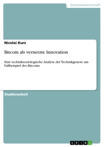 Titel: Bitcoin als vernetzte Innovation