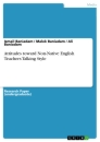 Titel: Attitudes toward Non-Native English Teachers Talking Style