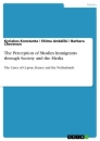 Titel: The Perception of Muslim Immigrants through Society and the Media